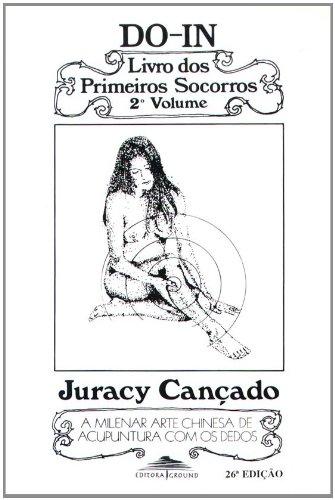 Do-In: Livro dos Primeiros Socorros - Juracy Campos L. Cancado