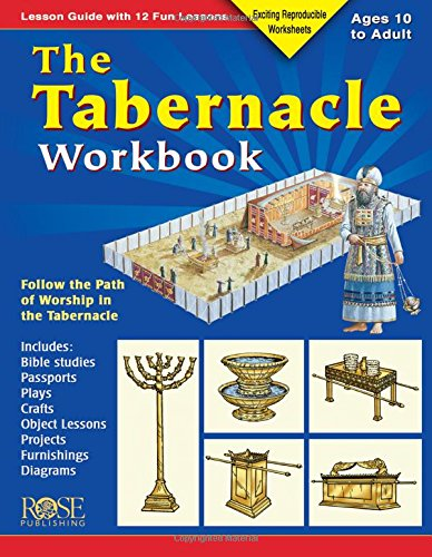 The Tabernacle Workbook: Lesson Guide with 12 Fun Lessons (Model Of The Tabernacle)