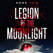Legion of the Moonlight: Book Two | T.A. Crosbarn