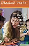 Stay At Home Mom is a compilation of tips to making money online by mothers who love spending time with their family. In this Guide, we share with you the underlying principles that ensure your success. Follow these principles, and you won't go wrong...