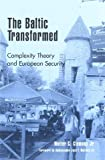 The Baltic Transformed, Walter C. Clemens, 0847698580