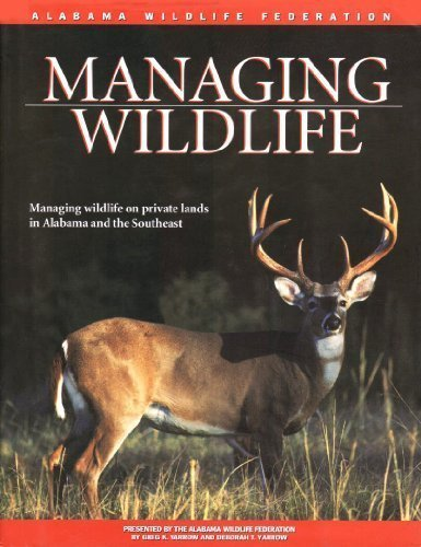 Managing Wildlife: On Private Lands in Alabama and the...