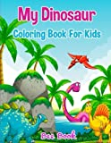 My Dinosaur Coloring Book for Kids: 20 Unique Images, 2 Copies of Every Image And Single-sided Pages. Makes the Perfect Gift For Everyone.