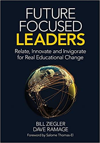 Amazon future focused leaders relate innovate and amazon future focused leaders relate innovate and invigorate for real educational change ebook bill ziegler dave ramage kindle store fandeluxe Document
