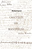 Calculus on Manifolds, Michael Spivak, 0805390219