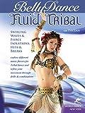 Belly Dance - Fluid Tribal - with Fayzah: Swirling Waves, Fierce Isolations, Hits & Breaks