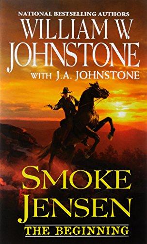 Smoke Jensen, The Beginning (A Smoke Jensen Novel)