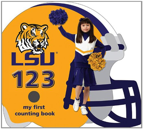 Lsu Tigers 123: My First Counting Book (University 123 Counting Books) (My First Counting Books (Michaelson Entertainment))