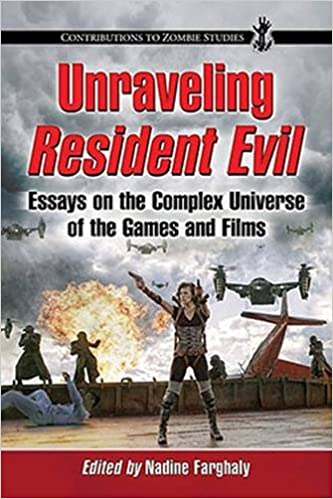 Unraveling Resident Evil: Essays on the Complex Universe of the Games and Films (Contributions to Zombie Studies)