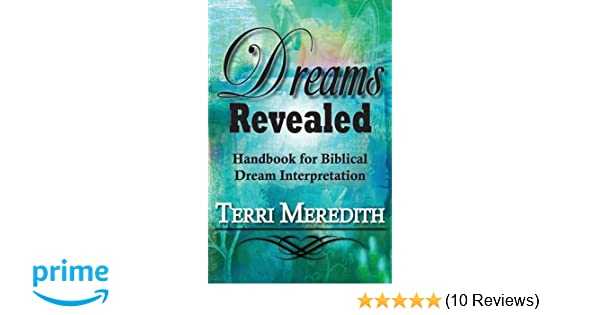 Dreams Revealed Handbook For Biblical Dream Interpretation Terri
