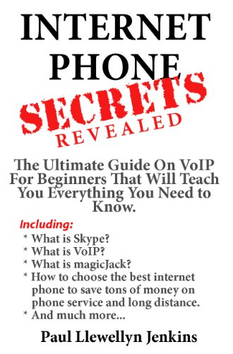 internet-phone-secrets-revealed-the-ultimate-guide-on-voip-for-beginners-that-will-teach-you-everyth