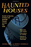 Haunted Houses: Guide to Spooky, Creepy and Strange Places Across the USA (Stackpole Haunted)