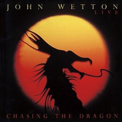 John Wetton『Chasing The Dragon』