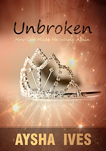 Search : Unbroken: How God Made Me Whole Again