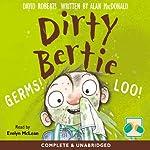 Dirty Bertie: Germs! & Loo! | David Roberts,Alan MacDonald