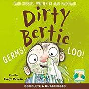 Dirty Bertie: Germs! & Loo! | David Roberts, Alan MacDonald