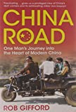 img - for China Road: One Man's Journey into the Heart of Modern China by Rob Gifford (2008-06-02) book / textbook / text book
