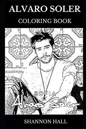Alvaro Soler Coloring Book: Legendary Latin and Folk Pop Star and Millennial Artist, Latin Music Star and Acclaimed Songwriting Icon Inspired Adult Coloring Book (Alvaro Soler Books)
