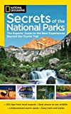 Park rangers and local guides uncover sights seldom seen and experiences often missed in 32 amazing national parks. Leave the crowds behind and discover Yellowstone's Lamar Valley, the Everglades' Nine Mile Pond Canoe Trail, and Yosemite's exquisite ...