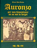 AURONZO PER NON DIMENTICARE: SO AS NOT TO FORGET (Italian Edition)