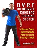 DVRT The Ultimate Sandbag Training System: For