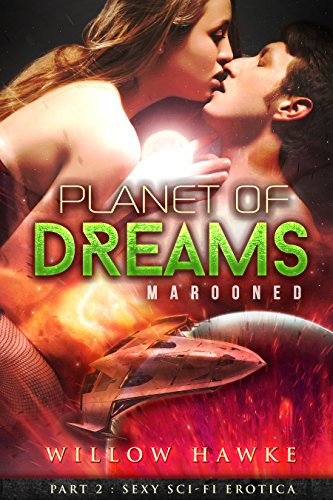 Planet of Dreams, Part 2: Marooned (Science Fiction Erotica)