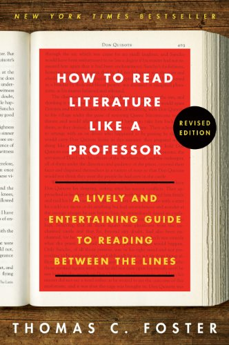 How to Read Literature Like a Professor Revised: A Lively and Entertaining Guide to Reading Between the Lines (Best Language To Learn In College)