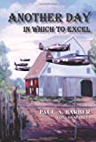 Another Day in Which to Excel, Paul A. Barber, 142084623X