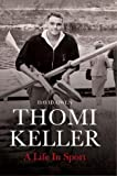 #1: Thomi Keller: A Life in Sport