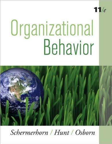 John R. Schermerhorn Jr, Dr. James G. Hunt, Dr. Richard N. Osborn,Mary Uhl-Bien'sOrganizational Behavior [Hardcover](2010)