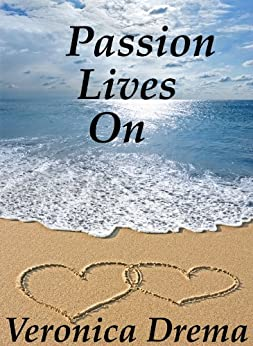 Passion Lives On by [Drema, Veronica]