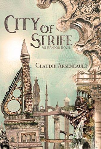 City of Strife: (An Isandor Novel) (City of Spires Book 1)