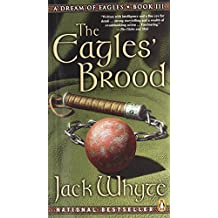 The Eagles' Brood (A Dream of Eagles, Book 3)