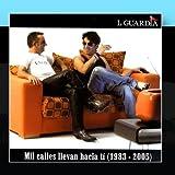 Mil Calles Llevan Hacia T?? (1983-2005) by La Guardia