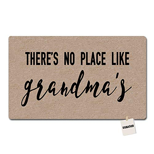 - SGBASED Door Mat Welcome Mat There's No Place Like Grandma's Doormat Entrance Floor Mat Rubber Non Slip Backing Entry Way Doormat Non-Woven Fabric (23.6 X 15.7 Inches)
