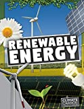Renewable Energy (Climate Change: Our Impact on Earth)