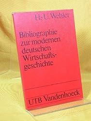 Bibliographie zur modernen deutschen Wirtschaftsgeschichte (18.-20. Jahrhundert) (Uni-Taschenbücher)