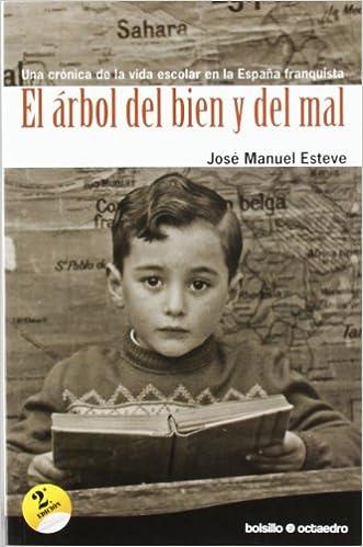 El árbol Del Bien Y Del Mal (ed. Bosillo): Una Crónica De La Vida Escolar En La España Franquista Descargar ebooks PDF