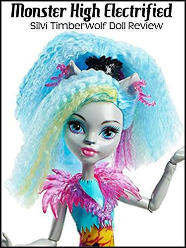 Review: Monster High Electrified Silvi Timberwolf Doll - Wolf Monster Dolls Family High