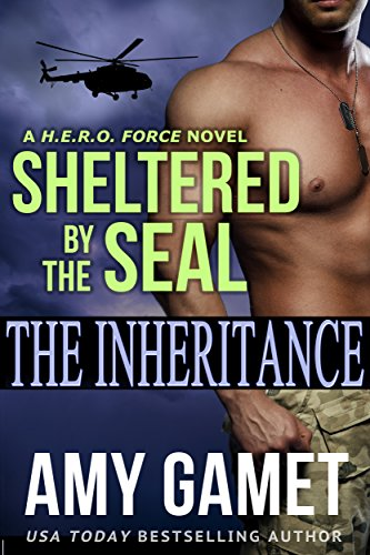 Sheltered by the SEAL: The Inheritance (HERO Force Book 2) cover
