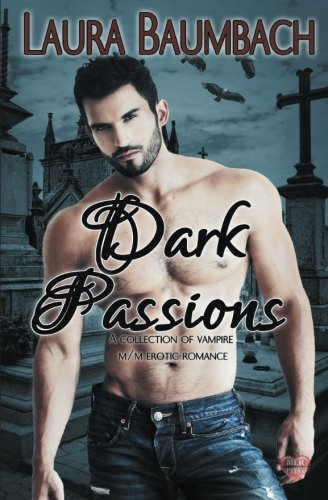 Anthology Review:  Dark Passions by Laura Baumbach