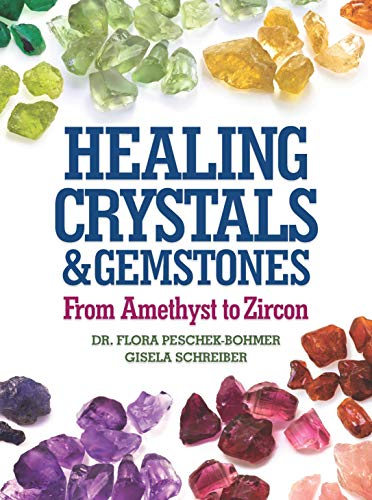 - Healing Crystals and Gemstones: From Amethyst to Zircon