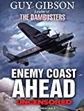 img - for Enemy Coast Ahead---Uncensored: The Real Guy Gibson book / textbook / text book