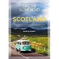 Take the Slow Road: Scotland: Inspirational Journeys Round