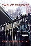 Twelve Patients: Life and Death at Bellevue
