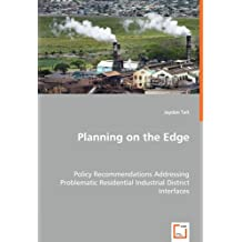 Planning on the Edge: Policy Recommendations Addressing Problematic Residential Industrial District Interfaces