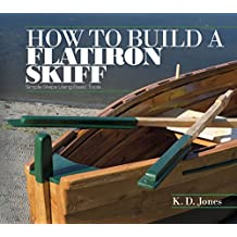 How to Build a Flatiron Skiff: Simple Steps Using Basic Tools