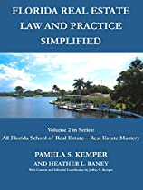 FLORIDA REAL ESTATE LAW AND PRACTICE SIMPLIFIED (ALL FLORIDA SCHOOL OF REAL ESTATE - REAL ESTATE MASTERY BOOK 2)