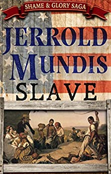 Slave (The Shame & Glory Saga Book 2) by [Mundis, Jerrold]