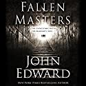 Fallen Masters Audiobook by John Edward Narrated by Edoardo Ballerini
